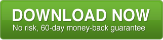 Download Now - No risk, 60-day money-back guarantee